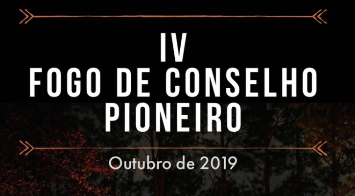 IV FOGO DE CONSELHO PIONEIRO