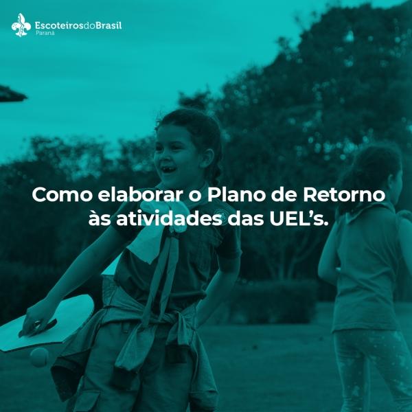 COMO ELABORAR O PLANO DE RETORNO ÀS ATIVIDADES DAS UEL's
